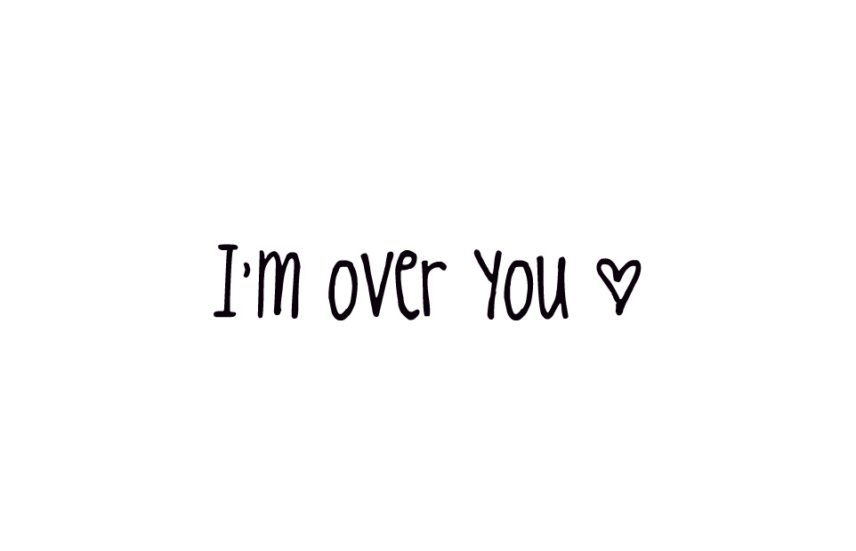 Im So Over You Quotes - move on quotes for him